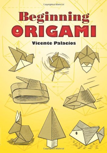 Beginning Origami (Dover Origami Papercraft) - Vicente Palacios