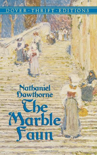 The Marble Faun (Dover Thrift Editions) - Nathaniel Hawthorne