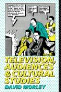 Television, Audiences and Cultural Studies