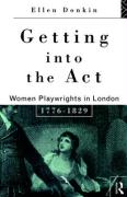 Getting Into the ACT: Women Playwrights in London, 1776 - 1829