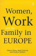 Women, Work and the Family in Europe