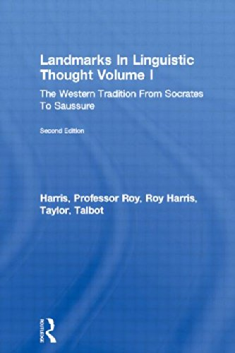 Landmarks In Linguistic Thought Volume I: The Western Tradition From Socrates To Saussure (History of Linguistic Thought) (Vol 1) - Professor Roy Harris; Roy Harris; Talbot Taylor