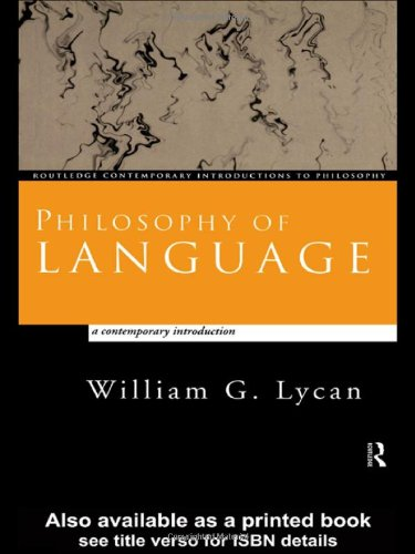 Philosophy of Language: A Contemporary Introduction (Routledge Contemporary Introductions to Philosophy) - William G. Lycan