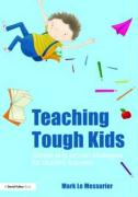 Teaching Tough Kids: Simple and Proven Strategies for Student Success