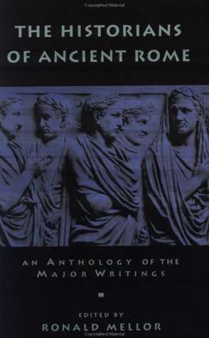 The Historians of Ancient Rome (Routledge Sourcebooks for the Ancient World) - Ronald Mellor