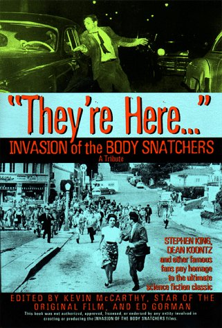 They're here...Invasion of the Body Snatchers: A Tribute - Kevin McCarthy; Ed Gorman