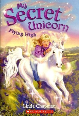 Flying High (My Secret Unicorn) - Linda Chapman