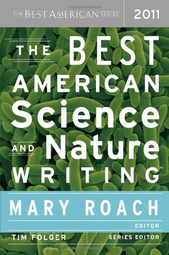 The Best American Science and Nature Writing 2011 - Roach, Mary