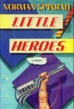 The Little Heroes - Norman Spinrad