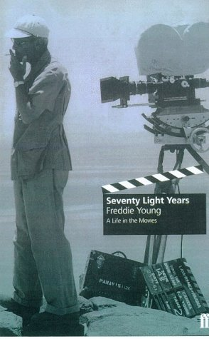 Seventy Light Years: An Autobiography - Freddie Young; Peter Busby