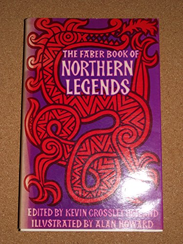 The Faber Book of Northern Legends - Kevin Crossley-Holland; Alan Howard