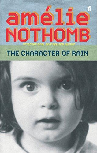 The Character of Rain - Nothomb, Amelie