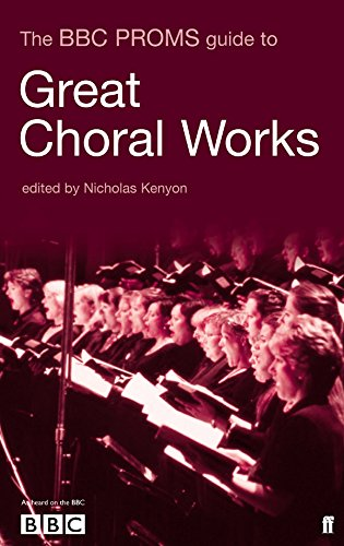 The BBC Proms Pocket Guide to Great Choral Works - Sir Nicholas, CBE Kenyon