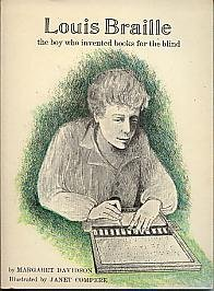 Louis Braille: the Boy Who Invented Books for the Blind - Margaret Davidson
