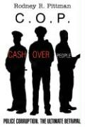 C.O.P.: Cash Over People - Pittman, Rodney R.