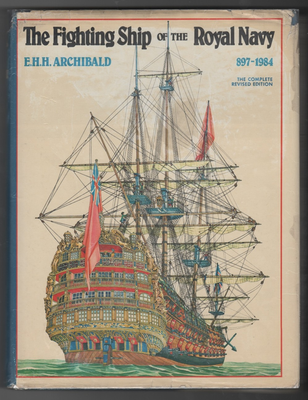 The Fighting Ship of the Royal Navy, 897-1984 - Archibald, E.H.H. & Ray Woodward