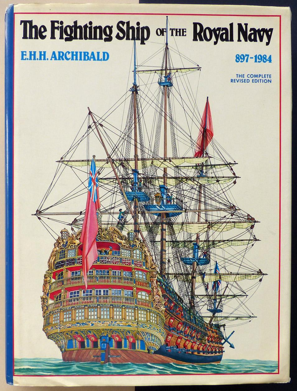 The Fighting Ship of the Royal Navy (897-1984). - ARCHIBALD, E.H.H.