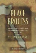 Peace Process: American Diplomacy and the Arab-Israeli Conflict Since 1967