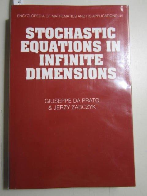 Stochastic Equations in Infinite Dimensions (Encyclopedia of Mathematics and its Applications). - Guiseppe Da Prato, Jerzy Zabczyk