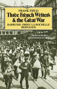 Three French Writers and the Great War: Studies in the Rise of Communism and Fascism