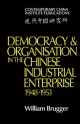 Democracy and Organisation in the Chinese Industrial Enterprise (1948-1953)