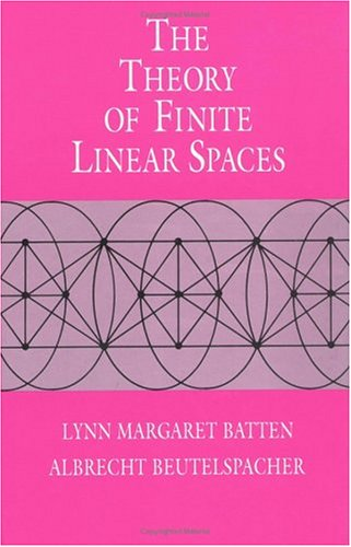 The Theory of Finite Linear Spaces: Combinatorics of Points and Lines (Cambridge Studies in Advanced Mathematics) - Lynn Margaret Batten; Albrecht Beutelspacher