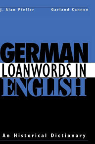 German Loanwords in English: An Historical Dictionary