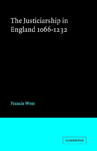 Justiceship England 1066-1232 (Cambridge Studies in Medieval Life and Thought: New Series) - F. West