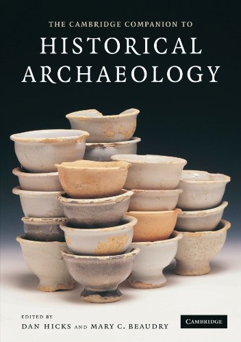 The Cambridge Companion to Historical Archaeology - Dan Hicks; Mary C. Beaudry
