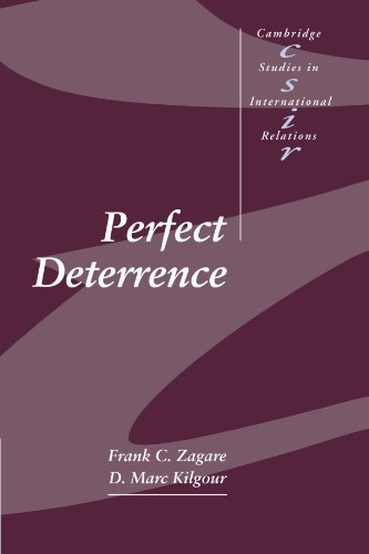 Perfect Deterrence (Cambridge Studies in International Relations) - Frank C. Zagare; D. Marc Kilgour