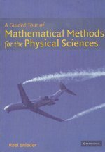 A Guided Tour of Mathematical Methods: For the Physical Sciences - Roel Snieder