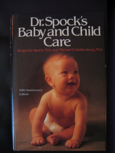 Dr. Spock's Baby and Child Care - Benjamin Spock