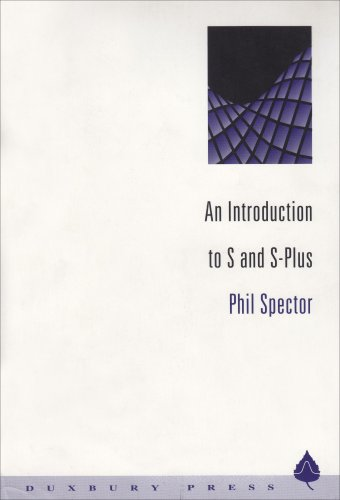Introduction to S  &  S-PLUS (Statistics Software) - Phil Spector