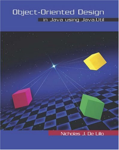 Object-Oriented Design in Java Using Java.Util - Nicholas J. De Lillo