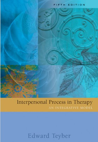 Interpersonal Process in Therapy: An Integrative Model - Edward Teyber