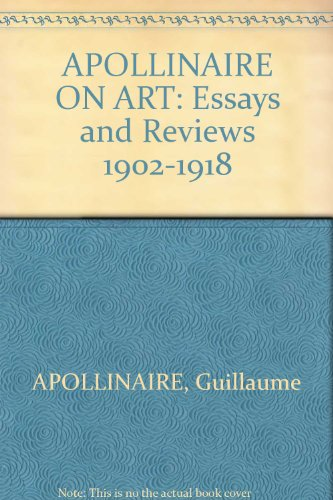 Apollinaire on Art: 2 (The Documents of 20th-century art) - Guillaume Apollinaire