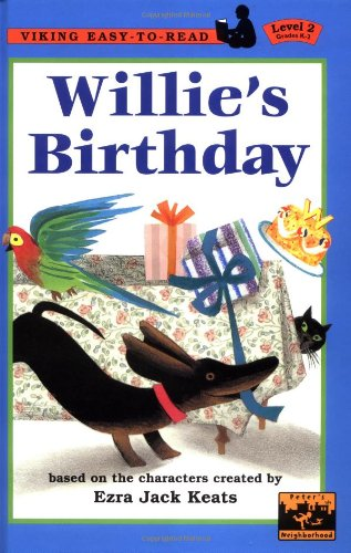 Willie's Birthday (Easy-to-Read,Viking) - Ezra Jack Keats; Anastasia Suen