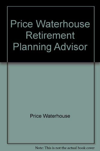 Price Waterhouse Retirement Planning Advisor - Price Waterhouse