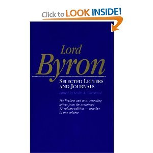 Lord Byron: Selected Letters and Journals (Belknap Press) - Lord George Gordon Byron