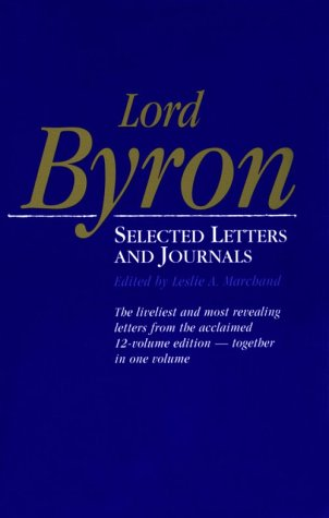 Lord Byron: Selected Letters and Journals - Lord George Gordon Byron