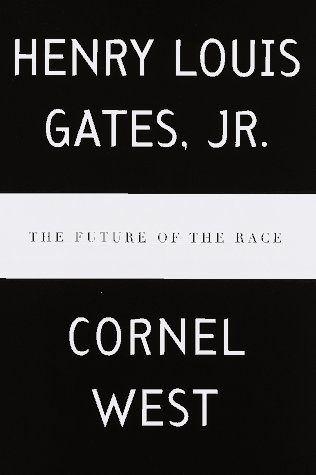 The Future of the Race - Henry Louis Gates Jr.