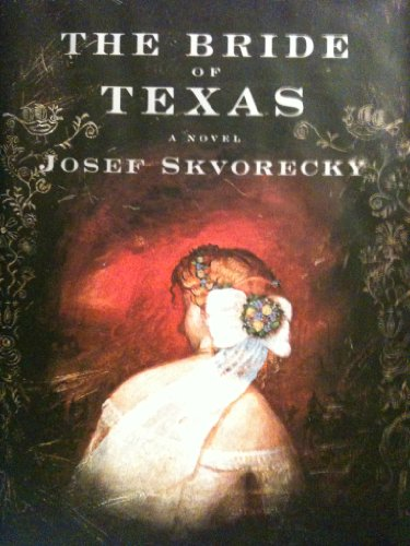 The Bride of Texas - Josef Skvorecky
