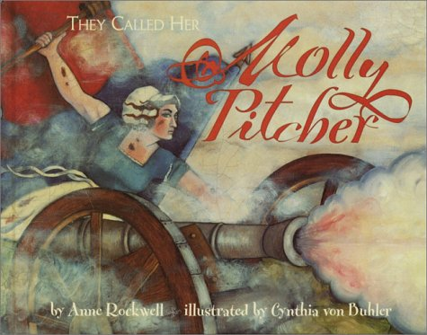 They Called Her Molly Pitcher - Anne Rockwell
