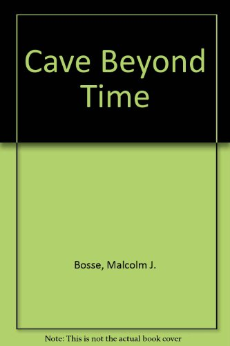Cave Beyond Time - Malcolm J. Bosse