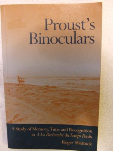 Proust's Binoculars: A Study of Memory, Time and Recognition in