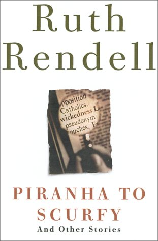 Piranha to Scurfy: And Other Stories - Ruth Rendell