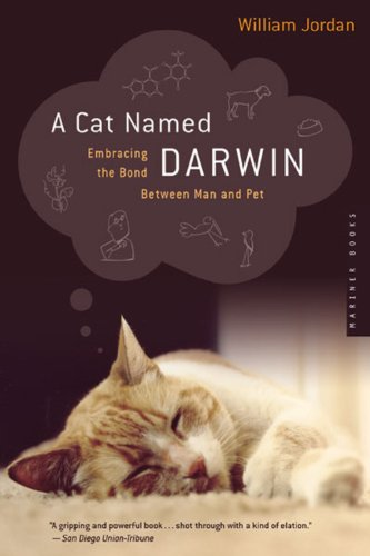 A Cat Named Darwin: Embracing the Bond Between Man and Pet - William Jordan