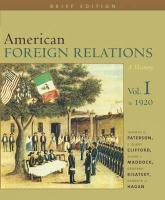 American Foreign Relations: A History, Volume I, Brief Edition