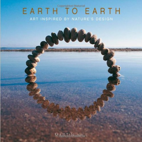 Earth to Earth: Art Inspired By Nature's Design - Martin Hill; Ltd. PQ Blackwell