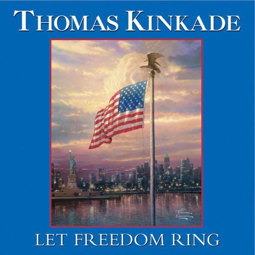 Let Freedom Ring - Thomas Kinkade